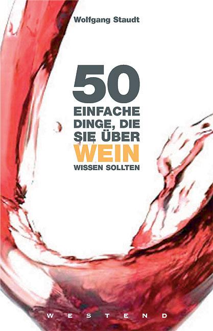50 einfache Dinge, die Sie über Wein wissen sol...