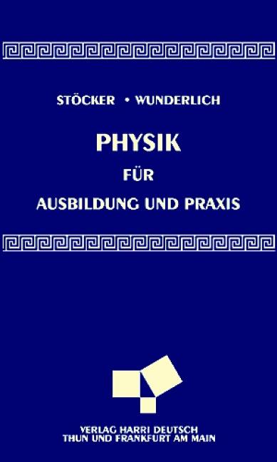Physik für Ausbildung und Praxis - Horst Stöcker