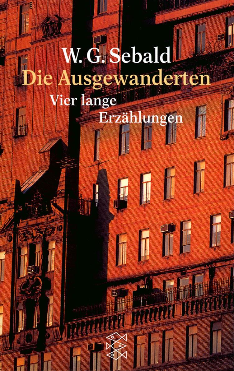 Die Ausgewanderten: Vier lange Erzählungen - Winfried G. Sebald