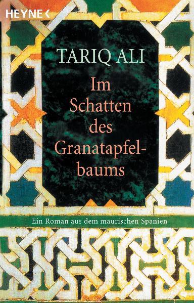 Im Schatten des Granatapfelbaums - Ein Roman aus dem maurischen Spanien - Tariq Ali