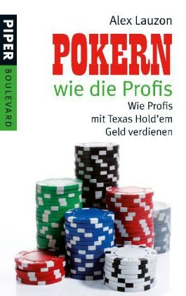 Pokern wie die Profis: Wie Profis mit Texas Hol...