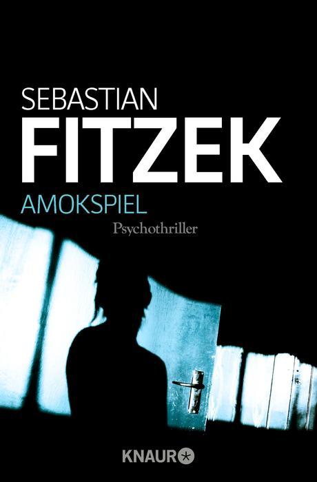 Amokspiel - Sebastian Fitzek [Taschenbuch]