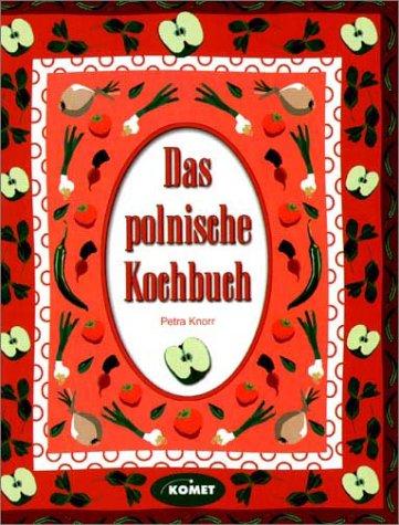 Das Polnische Kochbuch - Länderküche bei Komet - Petra Knorr