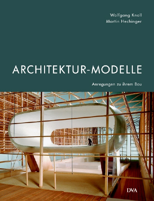 Architektur-Modelle: Anregungen zu ihrem Bau - ...