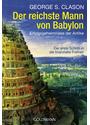 Der reichste Mann von Babylon: Erfolgsgeheimnisse der Antike - Der erste Schritt in die finanzielle Freiheit - George Samuel Clason