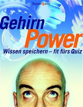 Gehirn Power. Wissen speichern - fit fürs Quiz