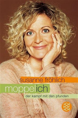 Moppel-Ich: Der Kampf mit den Pfunden - Susanne Fröhlich
