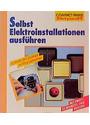 Selbst Elektroinstallationen ausführen - Ingeborg Schier