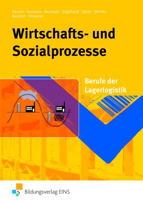 Wirtschafts- und Sozialprozesse: Berufe der Lagerogistik - Albert Bäumel [8. Auflage 2010]