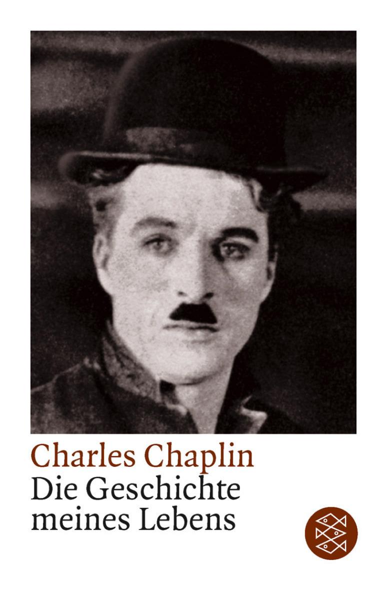 Die Geschichte meines Lebens - Charlie Chaplin