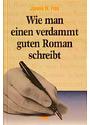 Wie man einen verdammt guten Roman schreibt - James N. Frey [Gebundene Ausgabe, 1. Auflage 1997]