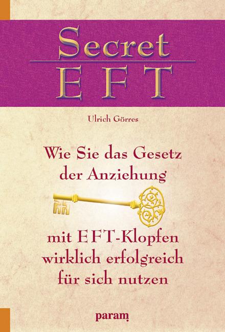 Secret EFT. Wie Sie das Gesetz der Anziehung mi...
