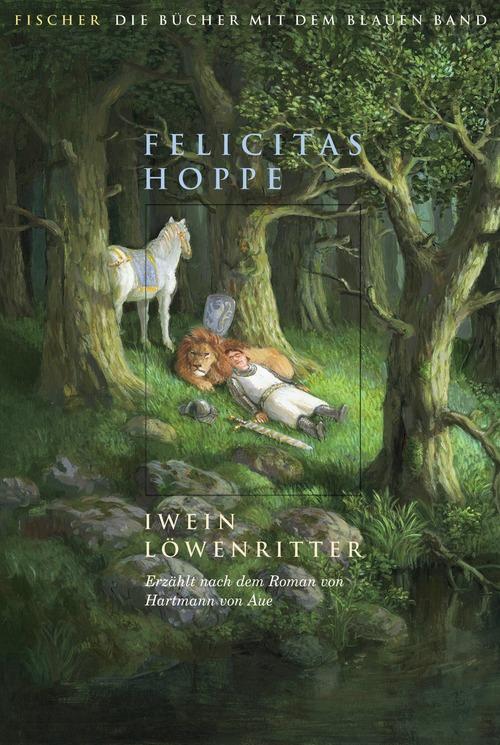 Iwein Löwenritter - Erzählt nach dem Roman von Hartmann von Aue - Felicitas Hoppe [2. Auflage]
