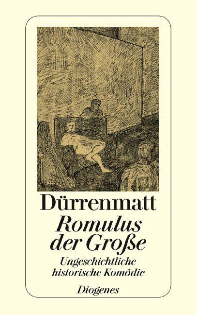 Romulus der Große: Eine ungeschichtliche historische Komödie in vier Akten. Neufassung 1980 - Friedrich Dürrenmatt