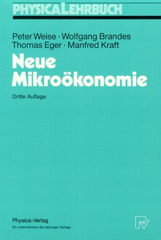 Neue Mikroökonomie (Physica-Lehrbuch) - Peter W...