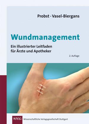 Wundmanagement: Ein illustrierter Leitfaden für Ärzte und Apotheker - Wiltrud Probst [Gebundene Ausgabe, 2. Auflage 2009