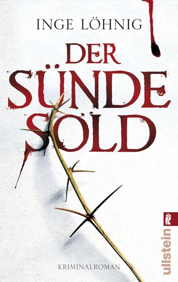 Der Sünde Sold: Kommissar Dühnforts erster Fall - Inge Löhnig [Taschenbuch]