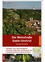 Die Weinstraße Saale-Unstrut: Reiseführer - Weingüter, Feste, Sehenswürdigkeiten - Michael Pantenius