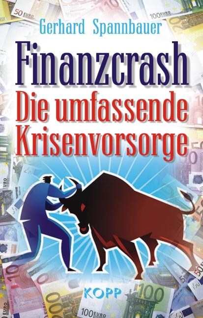 Finanzcrash: Die umfassende Krisenvorsorge - Ge...