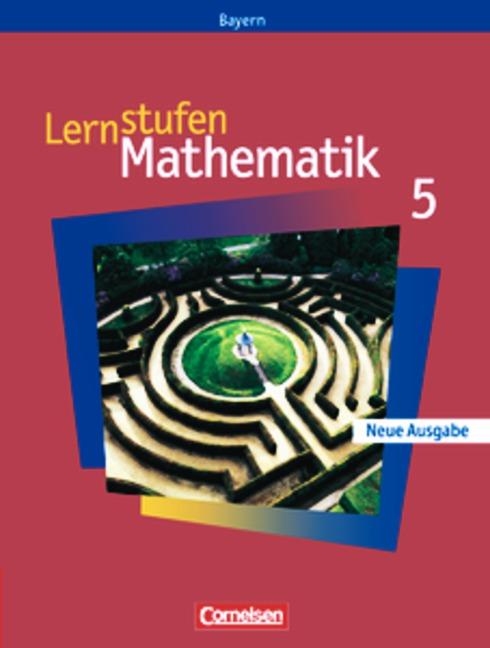 Lernstufen Mathematik 5. Hauptschule Bayern. Neue Ausgabe - Manfred Leppig