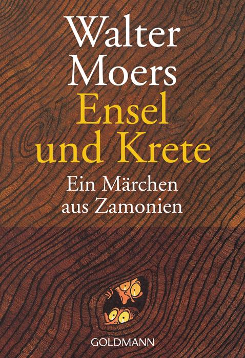 Ensel und Krete: Ein Märchen aus Zamonien: Ein Märchen aus Zamonien von Hildegunst von Mythenmetz. Mit Erläuterungen aus