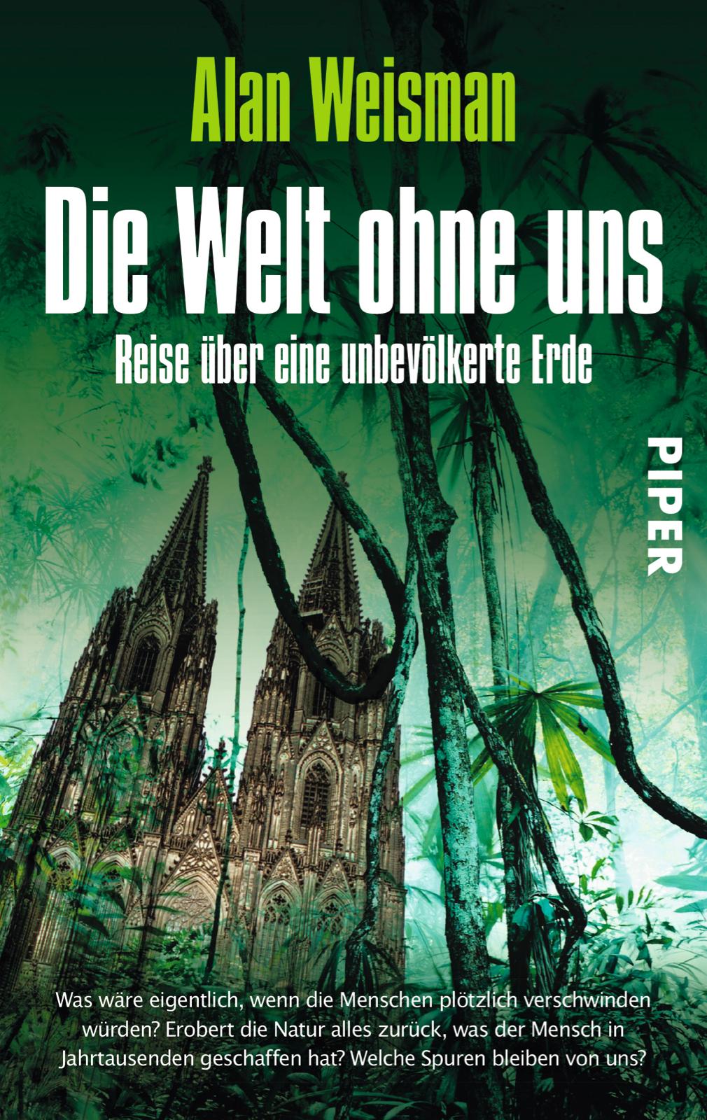 Die Welt ohne uns: Reise über eine unbevölkerte Erde - Alan Weisman