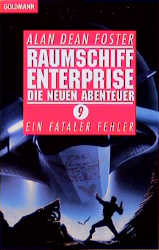 Raumschiff Enterprise. Die neuen Abenteuer 9. Ein fataler Fehler. - Alan D. Foster