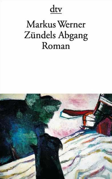 Zündels Abgang - Markus Werner [18. Auflage 2007]