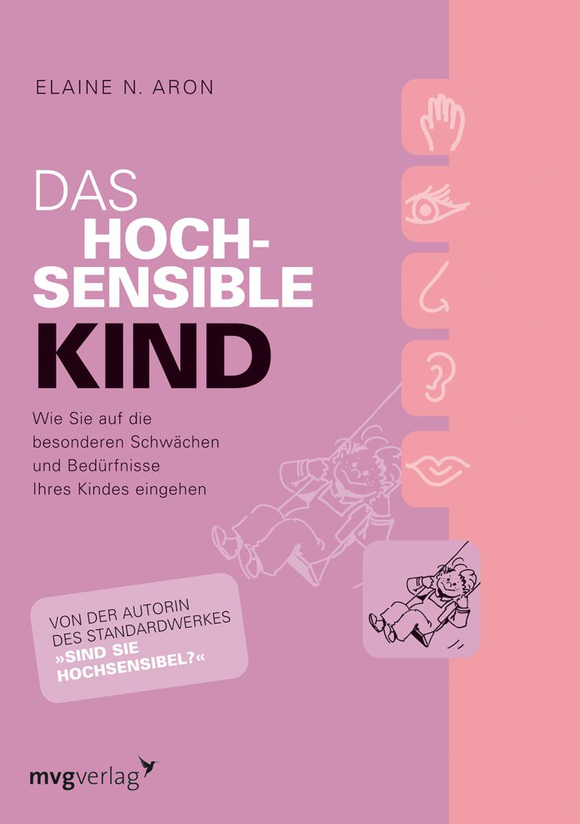 Das hochsensible Kind (MVG Verlag bei Redline): Wie Sie auf die besonderen Schwächen und Bedürfnisse Ihres Kindes eingeh