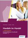 Handeln im Handel: 1. Ausbildungsjahr für die Ausbildung im Einzelhandel, Lernfelder 1 bis 5 - Hartwig Heinemeier [6. Auflage 2012]