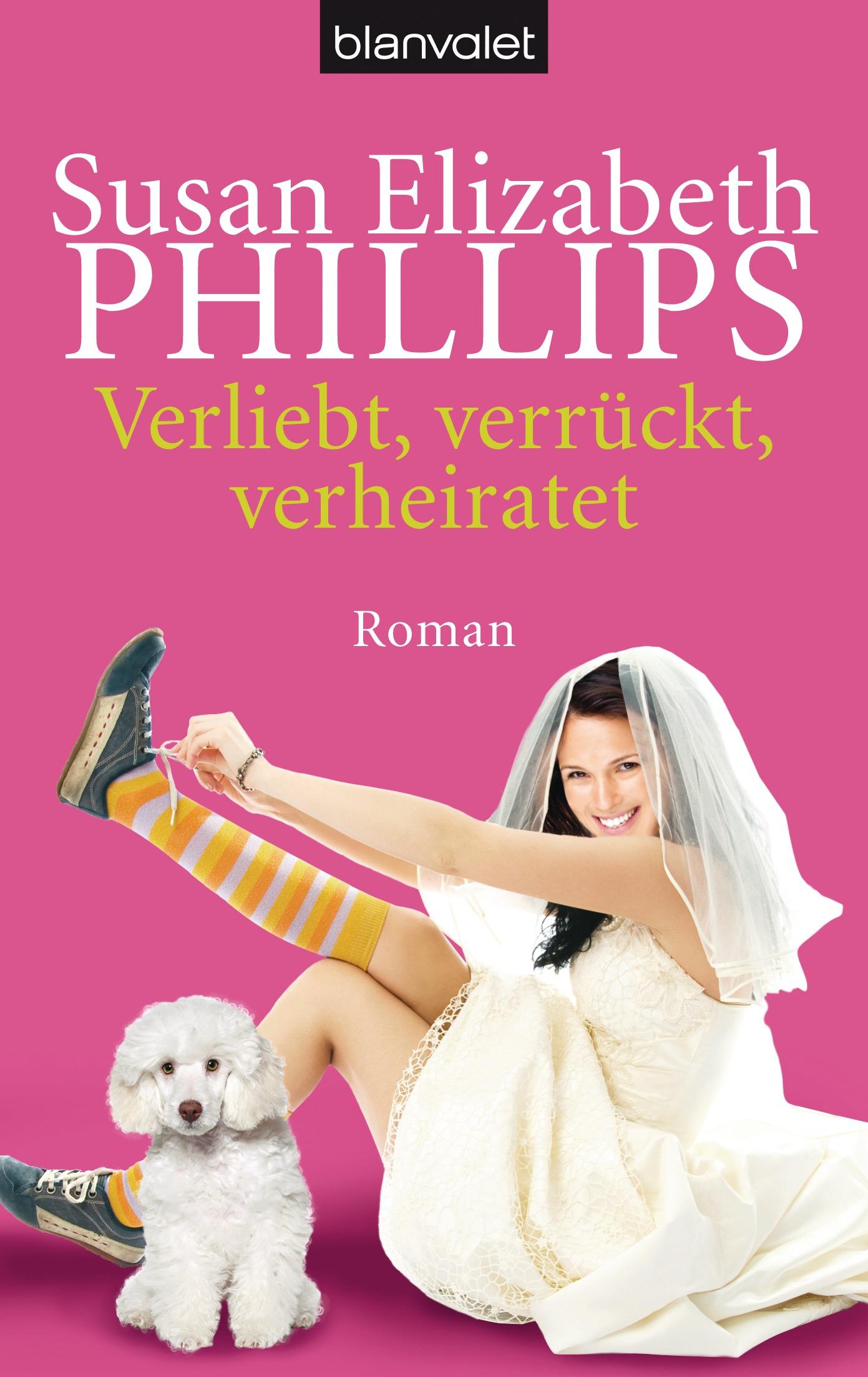 Verliebt, verrückt, verheiratet - Susan Elizabeth Phillips [Taschenbuch]