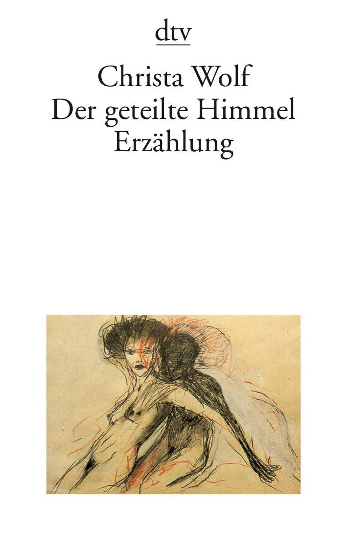 Der geteilte Himmel: Erzählung - Christa Wolf [Taschenbuch]