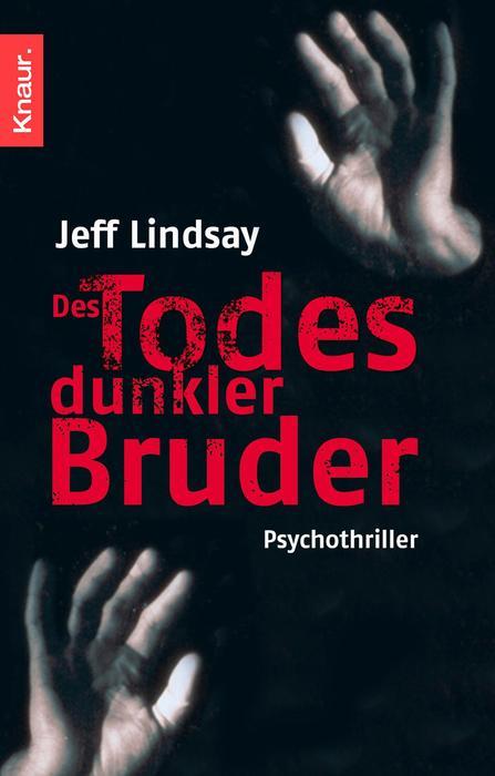 Des Todes dunkler Bruder - Jeff Lindsay
