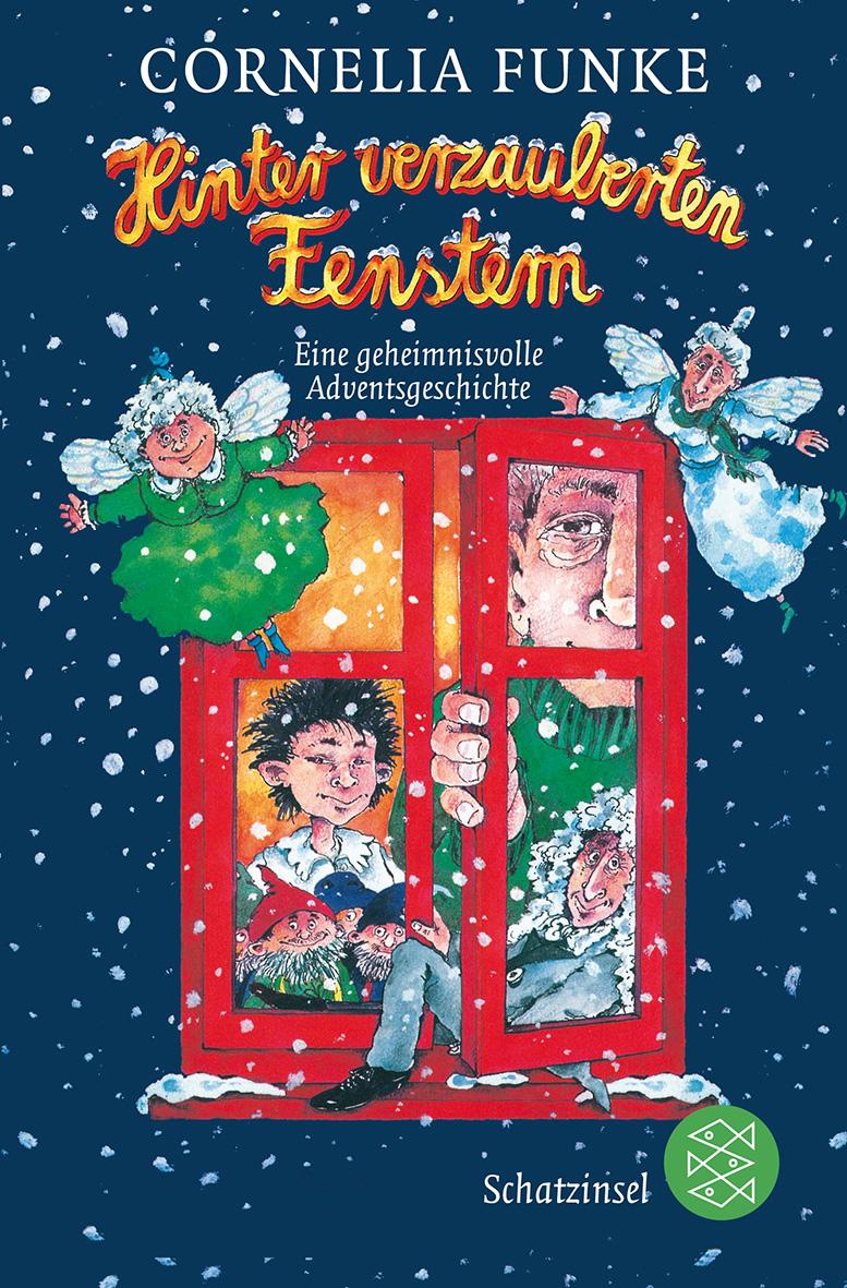 Hinter verzauberten Fenstern: Eine geheimnisvolle Adventsgeschichte - Cornelia Funke [8. Auflage]