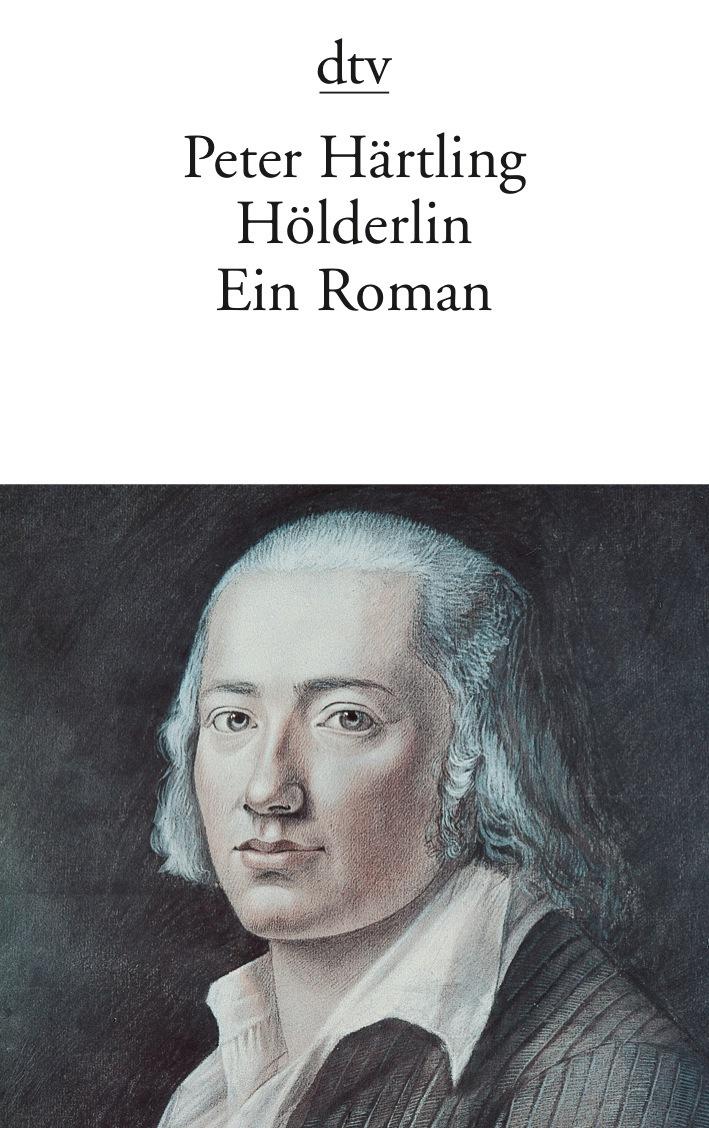 Hölderlin - Ein Roman - Peter Härtling [Neuauflage 1993]