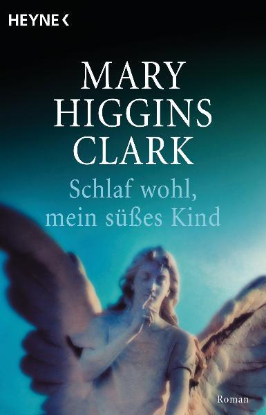 Schlaf wohl, mein süßes Kind - Mary Higgins Clark [Taschenbuch]