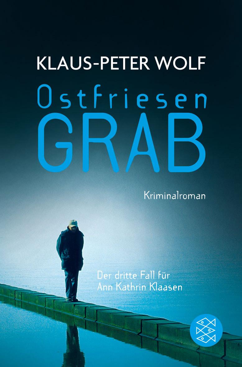 Ostfriesengrab: Der dritte Fall für Ann Kathrin Klaasen - Klaus-Peter Wolf [Taschenbuch]