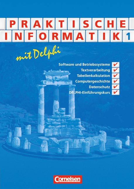 Praktische Informatik mit Delphi 1. Schülerbuch...