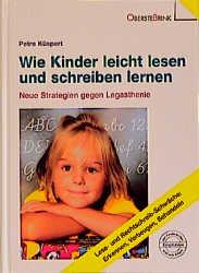 Wie Kinder leicht lesen und schreiben lernen. N...