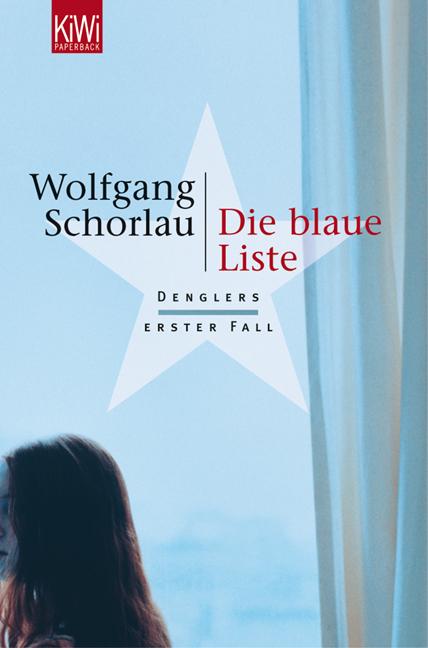 Die blaue Liste - Denglers erster Fall - Wolfgang Schorlau