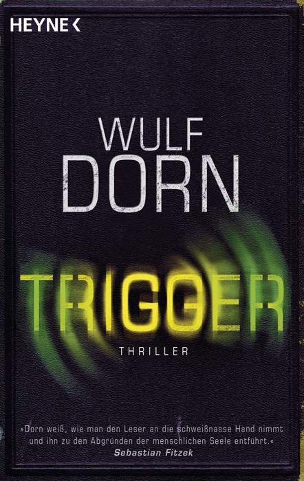 Trigger - Wulf Dorn [Taschenbuch]
