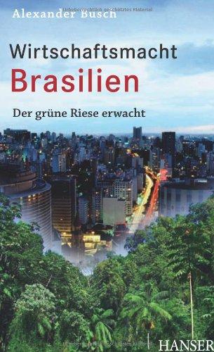 Wirtschaftsmacht Brasilien: Der grüne Riese erw...