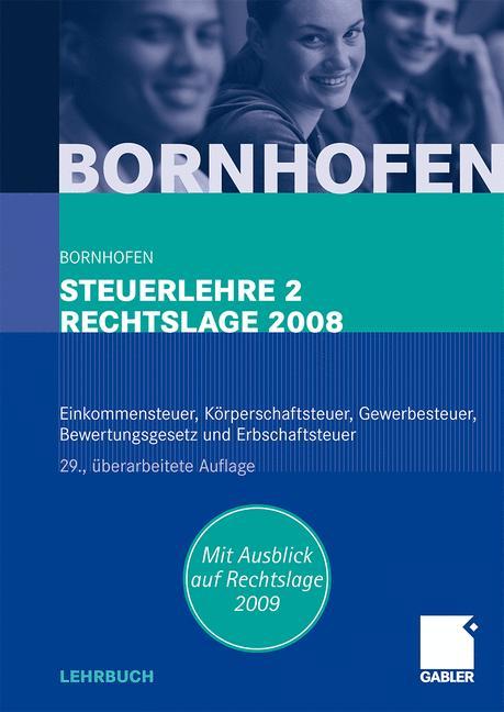 Steuerlehre 2 Rechtslage 2008: Einkommensteuer, Körperschaftsteuer, Gewerbesteuer, Bewertungsgesetz und Erbschaftsteuer - Manfred Bornhofen