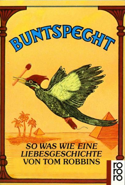 Buntspecht: So was wie eine Liebesgeschichte. (rororo panther) - Tom Robbins