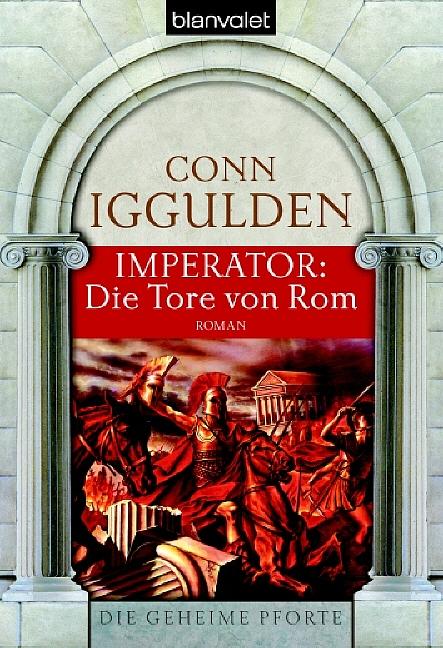 Imperator : Die Tore von Rom. - Conn Iggulden