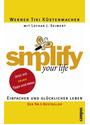 simplify your life: Einfacher und glücklicher leben - Werner Tiki Küstenmacher