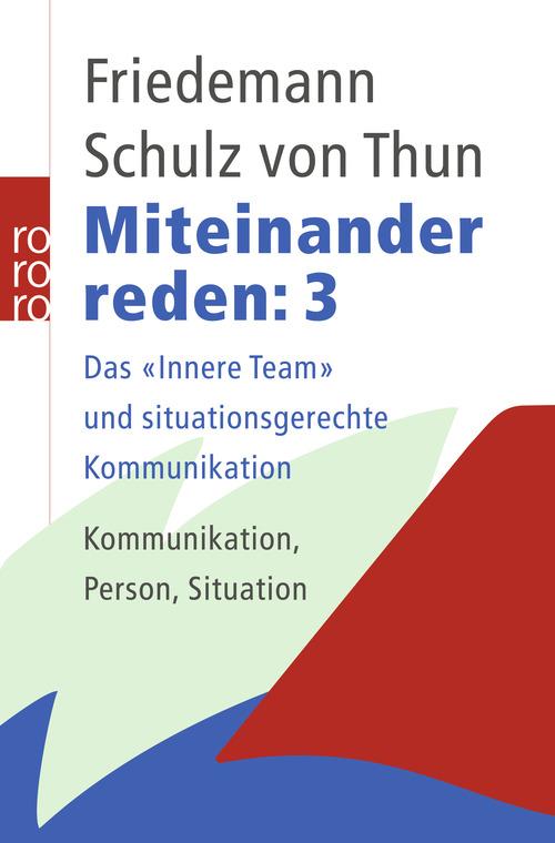 Miteinander reden, Bd. 3 : Das innere Team und Situationsgerechte Kommunikation - Friedemann Schulz von Thun