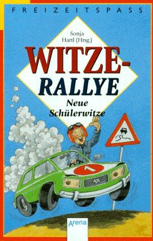 Witze- Rallye. Neue Schülerwitze - Sonja Hartl