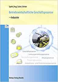 Betriebswirtschaftliche Geschäftsprozesse - Industrie: Ausgabe nach Rahmenlehrplan - Hermann Speth
