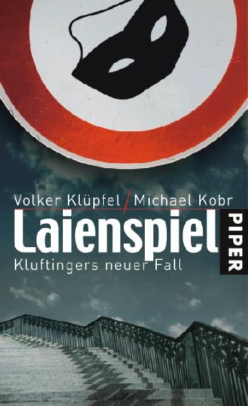 Laienspiel: Kluftingers neuer Fall - Volker Klüpfel [Taschenbuch]